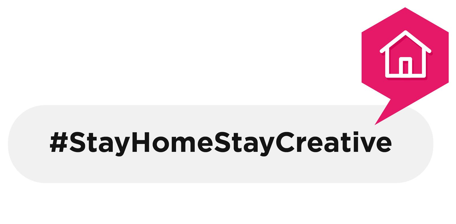 #StayHomeStayCreative